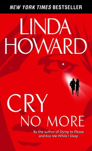 Cry No More (Howard, Linda) by Linda Howard