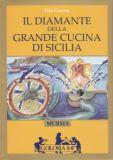 『Il diamante della grande cucina di Sicilia』