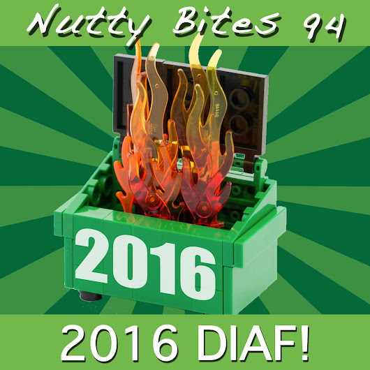 Nutty Bites 94: DIAF 2016 - Die in a Fire!!! Plus the good that happened
