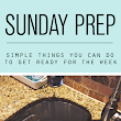 Sunday Prep : Simple Things You Can Do to Get Ready for the Week - Clean Mama