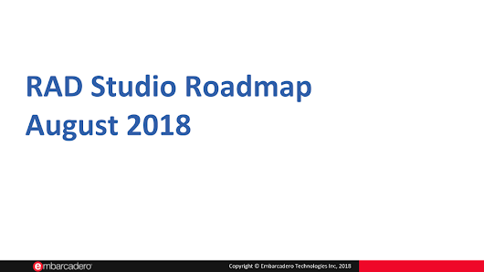 RAD Studio August 2018 Roadmap