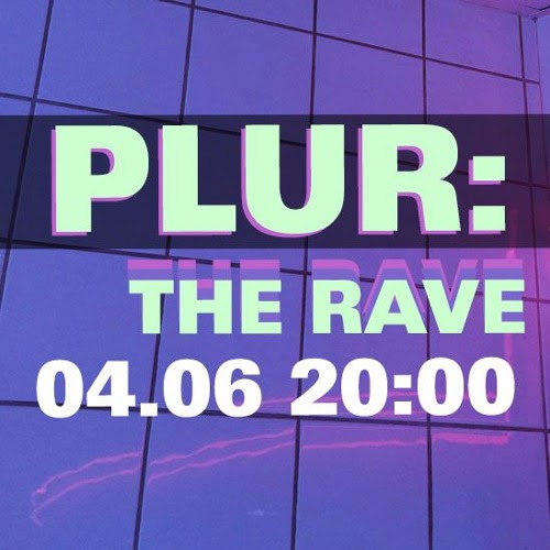 PLUR: THE RAVE 04/06/2016 by RoGeR