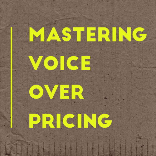 Brand new class: Mastering Voice Over Pricing