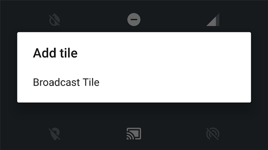 "Android M: What's that ""Broadcast Tile"" for?"