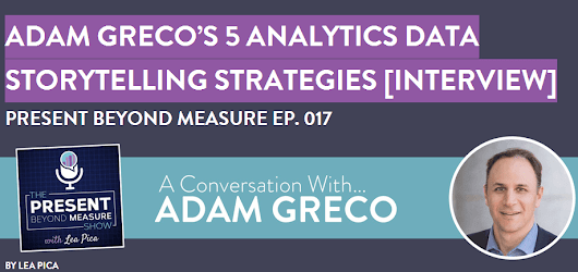 [Interview] Memorable Analytics Data Storytelling with Adam Greco