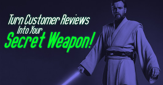 Turn Customer Reviews Into Your Secret Weapon!