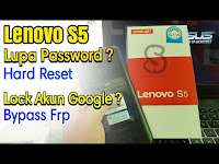Lenovo S5 K520 Hard Reset Lupa Pola/Password + Bypass Frp Lock Google Account