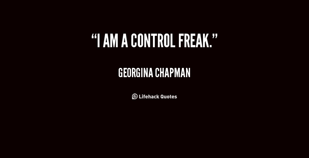 Quotes About Control Freak 117 Quotes