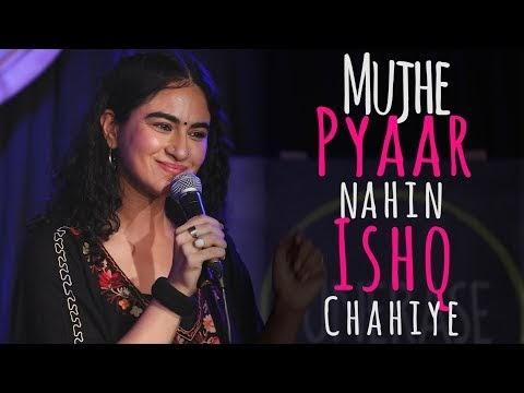 Mujhe pyaar nahin Ishq chahiye (Poetry)