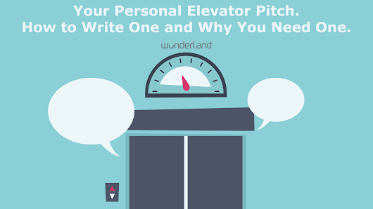 Your Personal Elevator Pitch. How to Write One and Why You Need One.