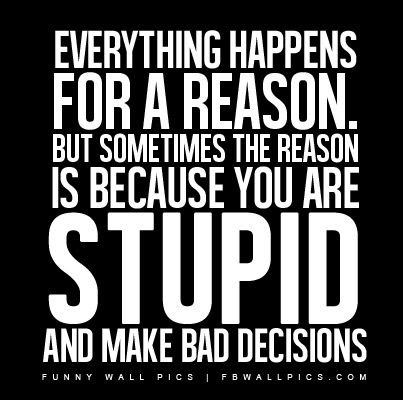 Quotes About Bad Business Decisions 27 Quotes