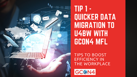 Tip 1 to boost efficiency for Unit4 Business World - Quicker Data Migration