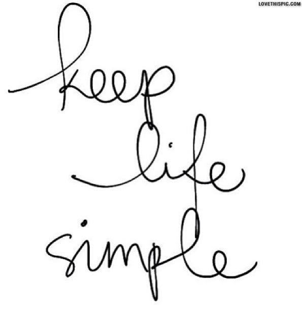 Keep Life Simple Pictures Photos And Images For Facebook Tumblr