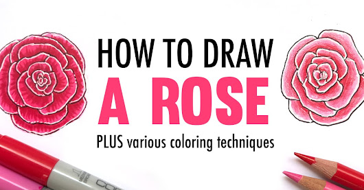 How to Draw a Rose | Drawing Tutorial and Coloring Techniques - Sarah Renae Clark - Coloring Book Artist and Designer