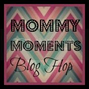 Mommy Moments Blog Hop