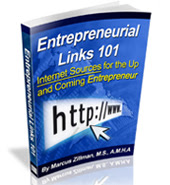 Entrepreneurial Links 101  231 Page eReference Digital Book by Marcus P. Zillman, M.S., A.M.H.A. ... Receive the Latest Internet Resources for the Up and Coming Entrepreneur by clicking here