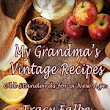 My Grandma's Vintage Recipes: Old Standards for a New Age eBook by Tracy Falbe - Rakuten Kobo