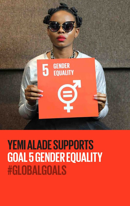 Yemi Alade supports Goal 5 Gender Equality | The Global Goals