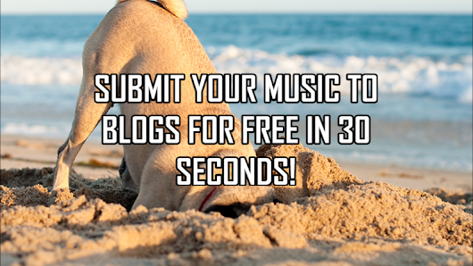 Submit Your Music In 30 Seconds | Free Music Submissions