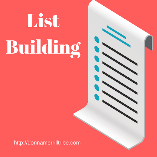 Awesome List Building With Your Perfect Blog Post - ♫ Donna Merrill Tribe