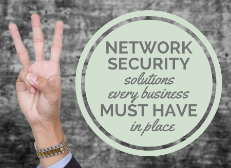 TECH 101: 3 Network Security Solutions Every Business Must Have | Guardian Network SolutionsGuardian Network Solutions