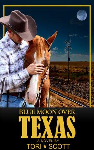 Blue Moon Over Texas (Lone Star Cowboys) by Tori Scott