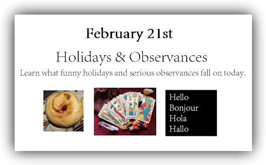 February 21st Holidays & Observances | Time for the Holidays