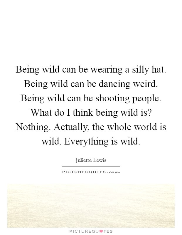 Being Wild Can Be Wearing A Silly Hat Being Wild Can Be Dancing