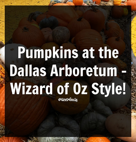 Pumpkins at the Dallas Arboretum - Wizard of Oz Style!