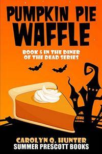 Pumpkin Pie Waffle by Carolyn Q. Hunter