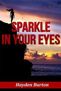 Sparkle in Your Eyes by Hayden Burton