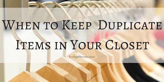 When to Keep Duplicate Items In Your Closet