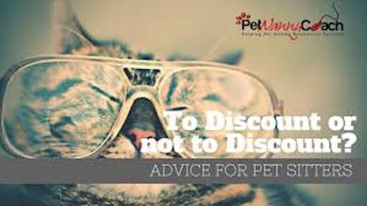 To Discount or Not to Discount Your Pet Sitting Services -