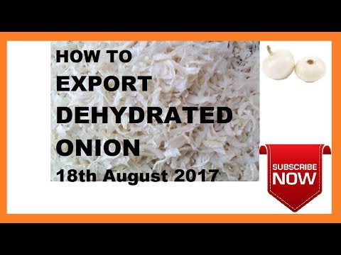 How to export dehydrated onion 18th August 2017