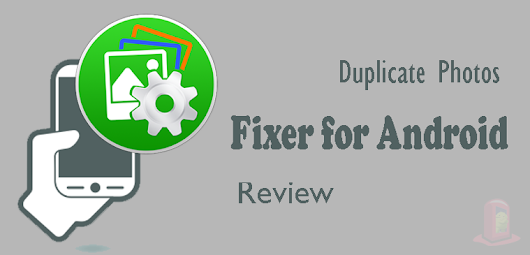 Duplicate Photos Fixer for Android: Find and Remove duplicate photos | Android Booth