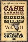 Adventures of Cash Laramie and Gideon Miles, Vol. II