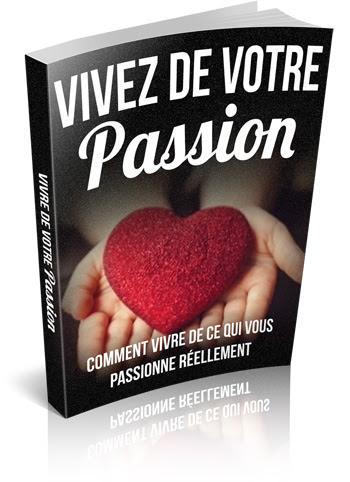 guide pour découvrir sa passion, vivre sa passion