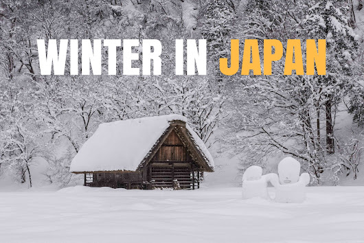 WINTER IN JAPAN | Best Life in the World | Travel, Adventure & Happiness