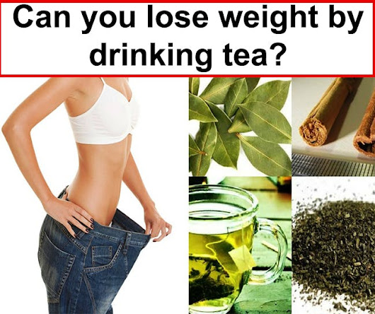 Can you lose weight by drinking tea?