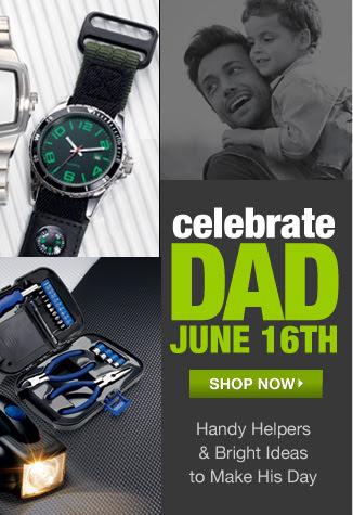 Celebrate Dad June 16th