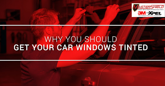 Why You Should Get Your Car's Windows Tinted