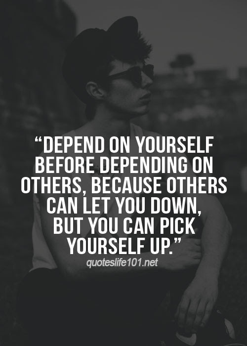 Quotes About Depend On Yourself 53 Quotes