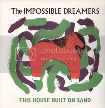 Impossible Dreamers - This House Built On Sand