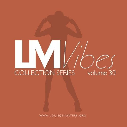 Lounge Masters Vibes | volume 30 by LOUNGE MASTERS