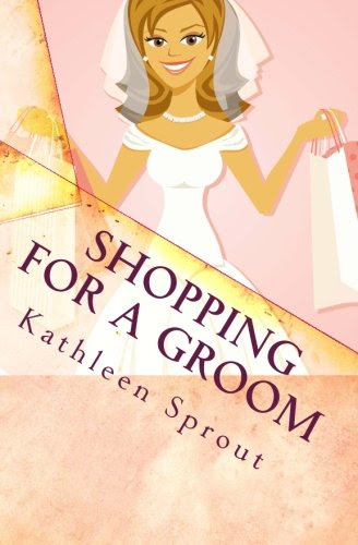 Shopping For A Groom (Brides of Seattle) by Kathleen Sprout