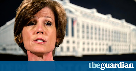 Sally Yates fired by Trump after acting US attorney general defied travel ban | US news | The Guardian