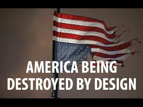 http://stateofthenation2012.com/wp-content/uploads/2015/07/America-being-destroyed-by-design.jpg