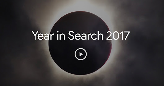 Google's Year in Search: Top Queries in 2017 - Search Engine Journal