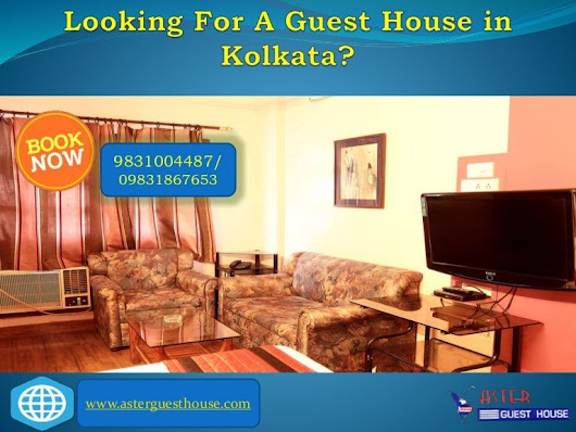 Looking For A Guest House in Kolkata? 4 Points To Keep In Mind