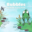 Bubbles: Big Stink in Frog Pond - Kindle edition by Ben Woodard, Fran Riddell. Children Kindle eBooks @ Amazon.com.